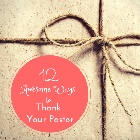 12 Awesome Ways to Thank Your Pastor