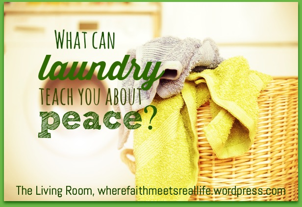 Need a little peace, but there's too much laundry to get done first? Come discover a peace that can be found in the middle of the laundry basket.