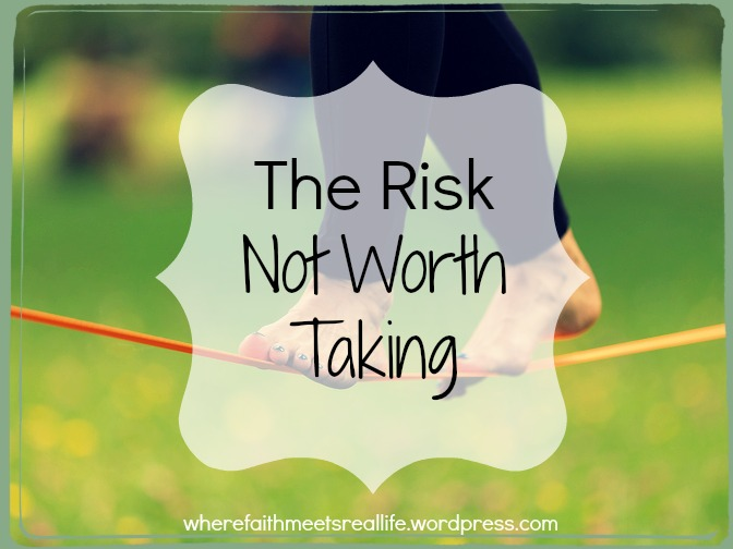 risk not worth taking