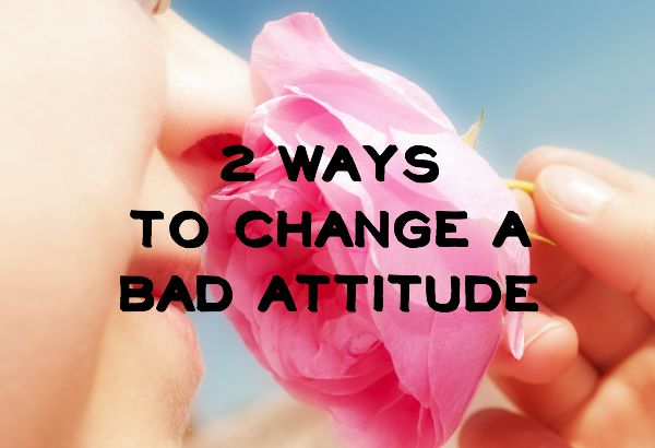 How to Fix Your Attitude Problem