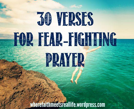 30 Verses for Fear-Fighting Prayer