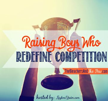 Raising Boys Who Redefine Competition